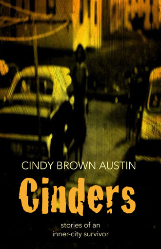 Cinders: Stories of an Inner-City Survivor