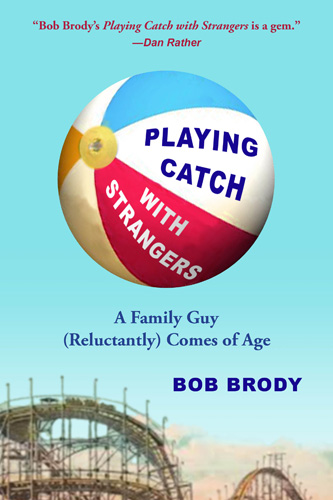 Playing Catch with Strangers: A Family Guy (Reluctantly) Comes of Age