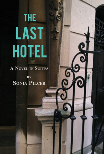 The Last Hotel: A Novel in Suites