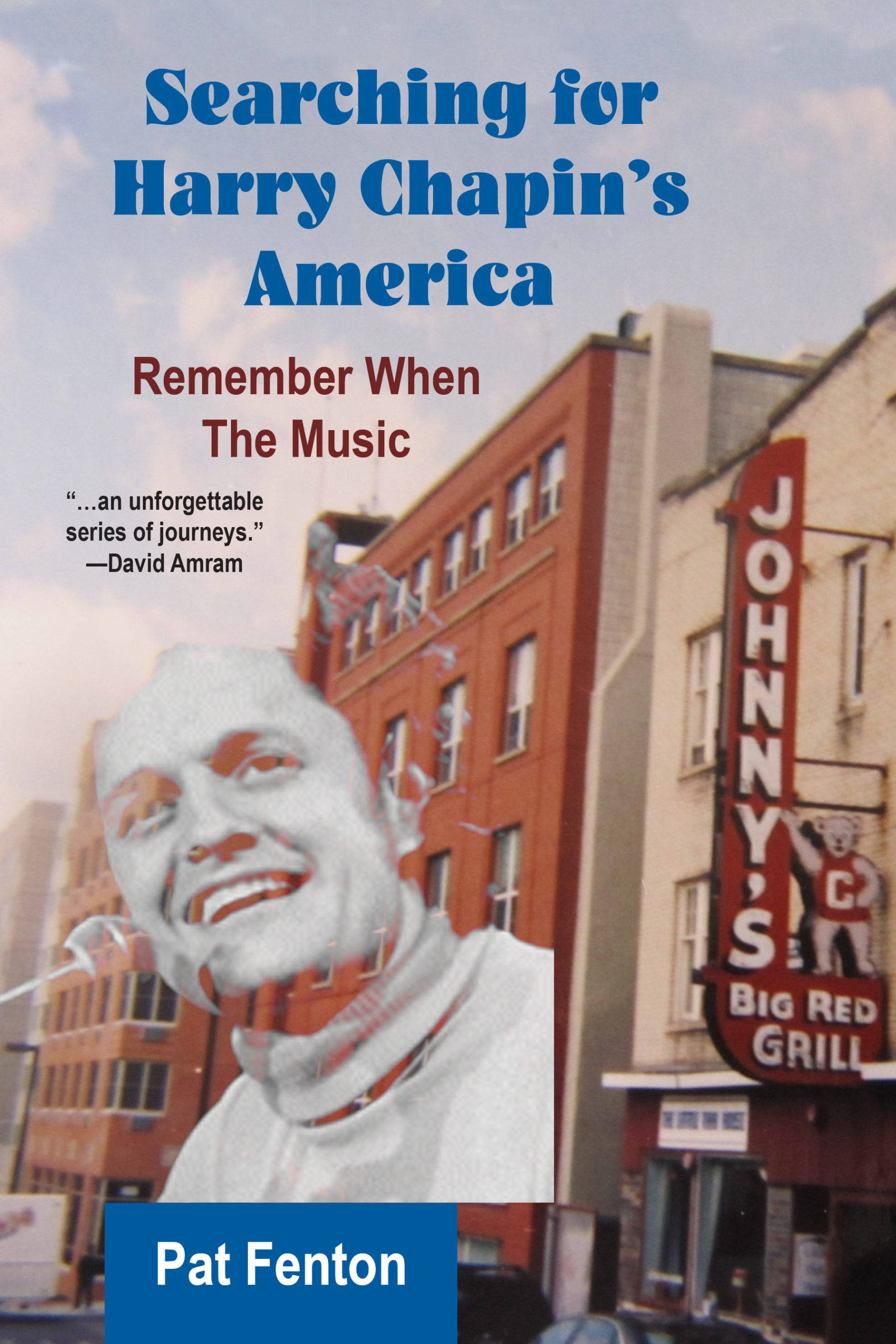 Searching for Harry Chapin's America: Remember When the Music